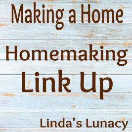 Making a Home – Homemaking Link Up